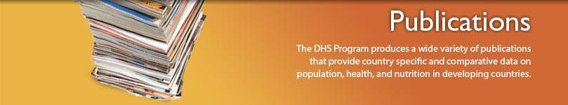 Publications The DHS Program produces a wide variety of publications that provide country specific and comparative data on population, health, and nutrition in developing countries.