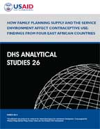 Cover of How Family Planning Supply and the Service Environment Affect Contraceptive Use: Findings from Four East African Countries (English)