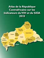 Cover of Central African Republic Atlas of HIV and AIDS Indicators 2010 (English, French)