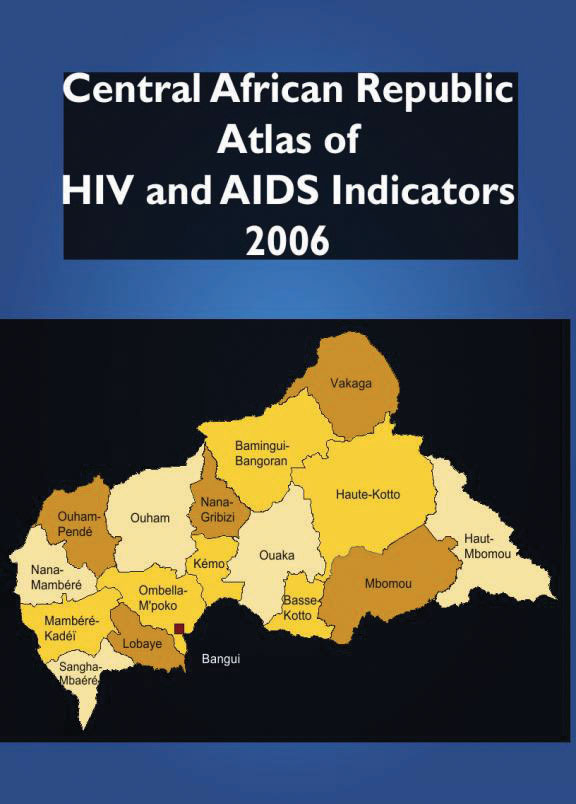 Cover of Central African Republic Atlas of HIV and AIDS Indicators 2006 (English, French)