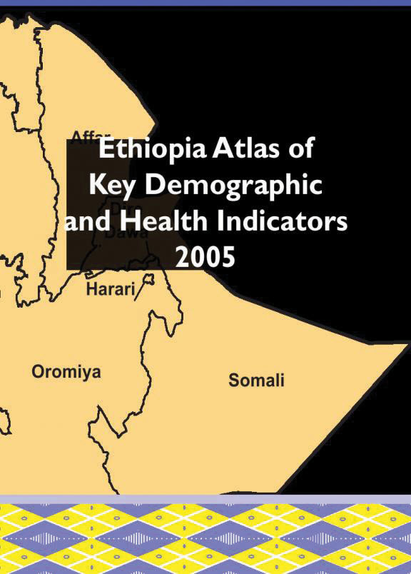 Cover of Ethiopia Atlas of Key Demographic and Health Indicators 2005 (English)