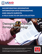 Cover of Incorporating Geographic Information Into Demographic and Health Surveys:  A Field Guide to GPS Data Collection (English, French, Spanish)