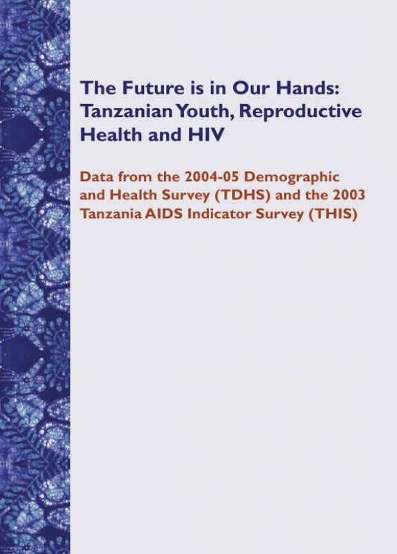 Cover of The Future is in Our Hands: Tanzanian Youth, Reproductive Health and HIV (English)