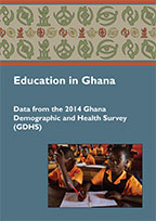 Cover of Ghana DHS 2014 - Education in Ghana booklet (English)