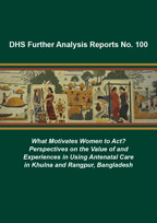 Cover of What Motivates Women to Act? Perspectives on the Value of and Experiences in Using Antenatal Care in Khulna and Rangpur, Bangladesh (English)