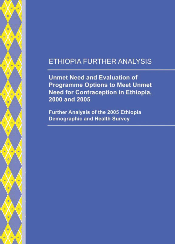 Cover of Unmet Need and Evaluation of Programme Options to Meet Unmet Need for Contraception in Ethiopia, 2000 and 2005 (English)