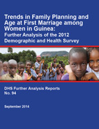 Cover of Trends in Family Planning and Age at First Marriage among Women in Guinea: Further Analysis of the 2012 Demographic and Health Survey (English, French)