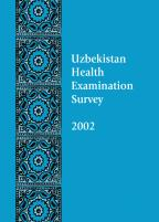 Cover of Uzbekistan Special, 2002 - Uzbekistan Health Examination Survey, 2002 (English)