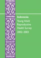 Cover of Indonesia Special, 2002-03 - Indonesia Young Adult Reproductive Health Survey 2002-2003 (English)
