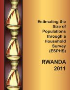 Cover of Rwanda Special, 2011 - Estimating the Size of Populations through a Household Survey (ESPHS) Rwanda 2011 (English)