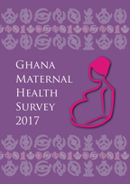 Cover of Ghana Special, 2017 - Maternal Health Survey (English)