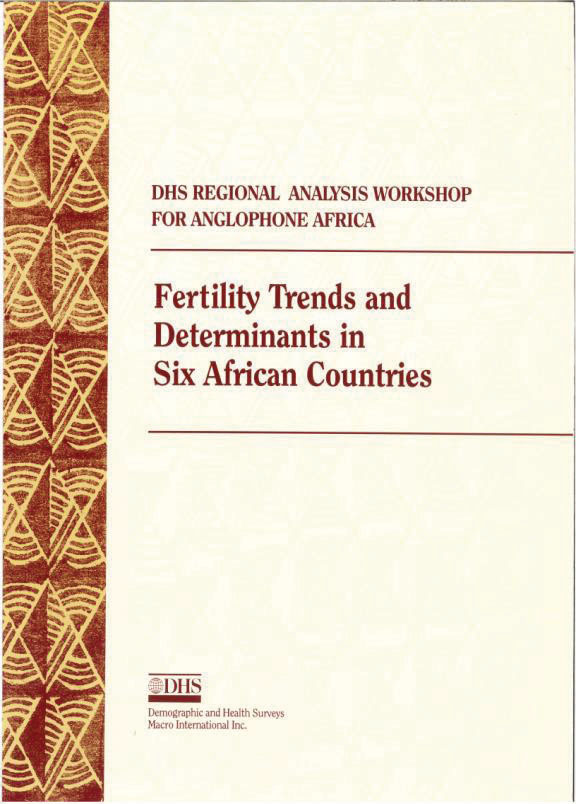 Cover of Fertility Trends and Determinants in Six African Countries: DHS Regional Analysis Workshop for Anglophone Africa (English)