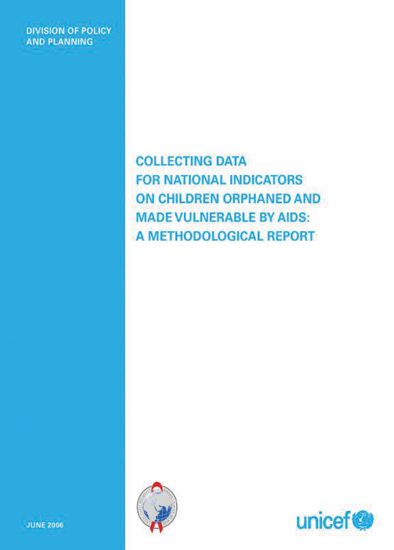 Cover of Collecting Data for National Indicators on Children Orphaned and Made Vulnerable by AIDS:  A Methodological Report (English)