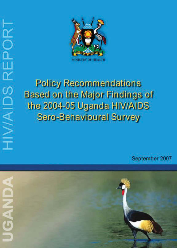 Cover of Policy Recommendations Based on the Major Findings of the 2004-05 Uganda HIV/AIDS Sero-Behavioural Survey (English)