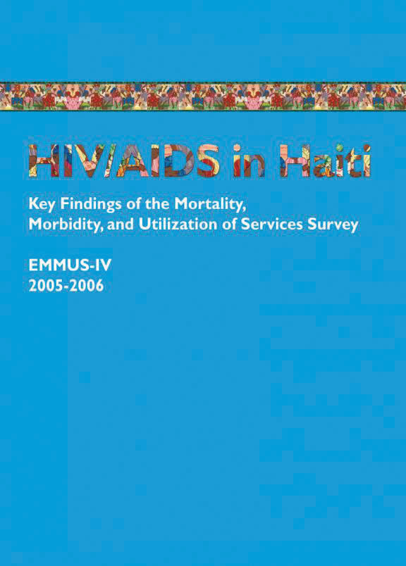 Cover of HIV/AIDS in Haiti: Key Findings of the Mortality, Morbidity, and Utilization of Services Survey EMMUS-IV 2005-2006 (English, French)