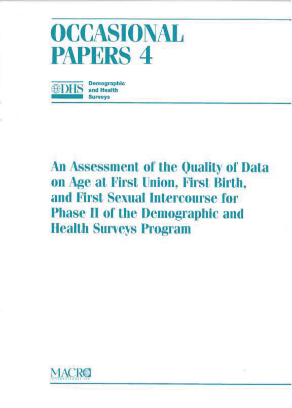 Cover of An Assessment of the Quality of Data on Age at First Union, First Birth, and First Sexual Intercourse for Phase II of the Demographic and Health Surveys Program (English)