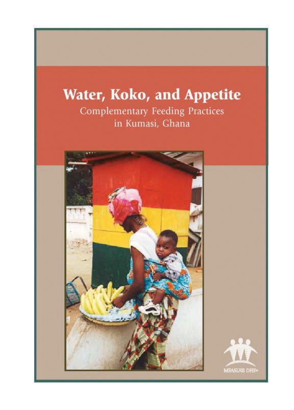 Cover of Water, Koko, and Appetite:  Complementary Feeding Practices in Kumasi, Ghana (English)