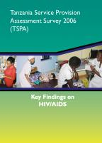 Cover of Tanzania SPA, 2006 - Key Findings on HIV/AIDS (English)