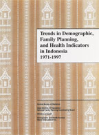 Cover of Trends in Demographic, Family Planning, and Health Indicators in Indonesia 1971-1997 (English)