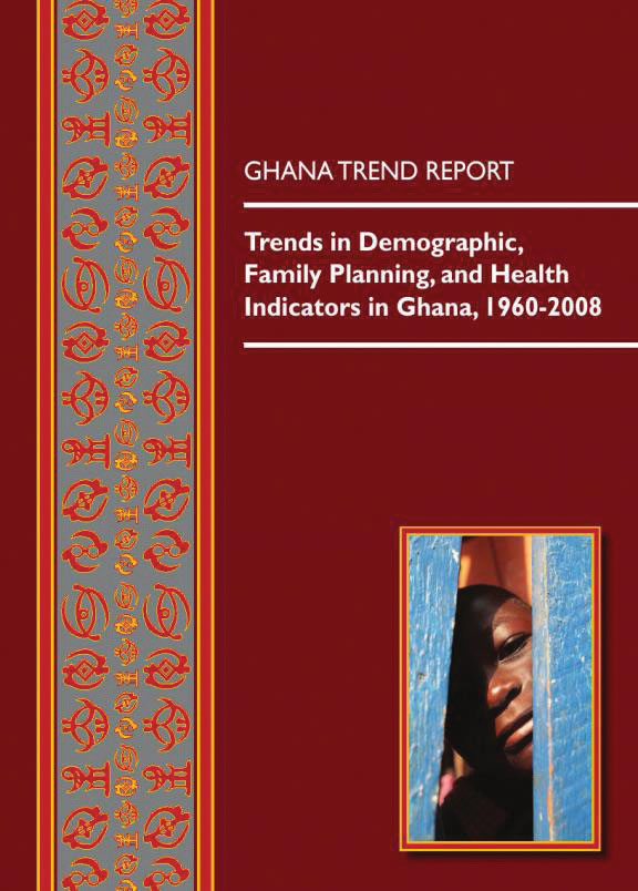 Cover of Ghana Trend Report: Trends in Demographic, Family Planning, and Health Indicators in Ghana, 1960-2008 (English)