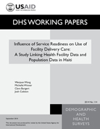 Cover of Influence of Service Readiness on Use of Facility Delivery Care: A Study Linking Health Facility Data and Population Data in Haiti (English)