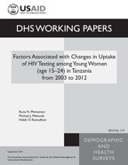 Cover of Factors Associated with Changes in Uptake of HIV Testing among Young Women (age 15-24) in Tanzania from 2003 to 2012 (English)