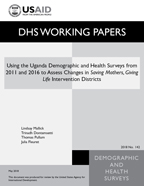 Cover of Using the Uganda Demographic and Health Surveys from 2011 and 2016 to Assess Changes in Saving Mothers, Giving Life Intervention Districts (English)