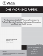 Cover of Attributes Associated with Women's Contraceptive Profiles in Burundi: Knowledge, Attitudes, and Interactions with Media and Health Services (English)
