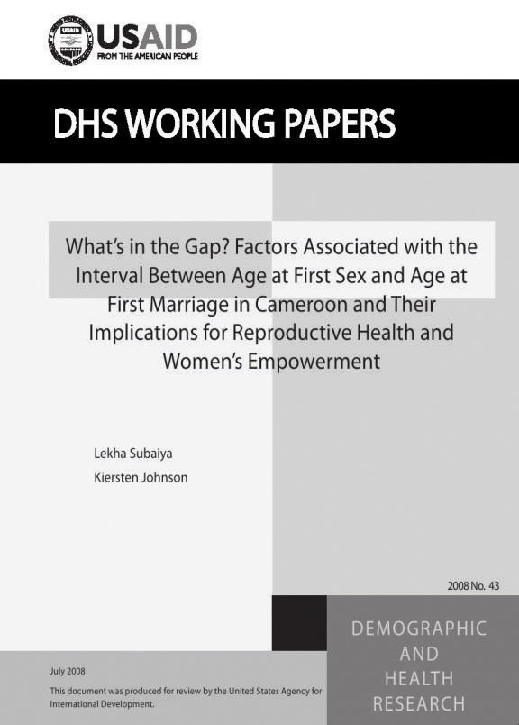 Cover of What's in the Gap? Factors Associated with the Interval Between Age at First Sex and Age at First Marriage in Cameroon and Their Implications for Reproductive Health and Women's Empowerment (English)
