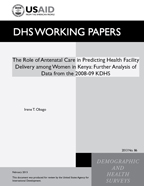 Cover of The Role of Antenatal Care in Predicting Health Facility Delivery among Women in Kenya: Further Analysis of Data from the 2008-09 KDHS (English)